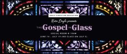 Gospel in Glass: Week 2