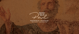Vignettes from the Life of Paul - Week 3